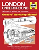 London Underground Manual: Designing, Building and Operating the World's Oldest Underground Rail Network (Haynes Manuals)