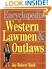 Encyclopedia Of Western Lawmen & Outlaws