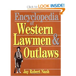 Encyclopedia Of Western Lawmen & Outlaws by