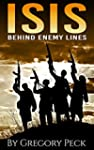 ISIS: Behind Enemy Lines (English Edi...