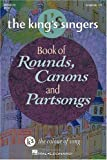 The Kings Singers Book of Rounds, Canons and Partsongs (Kings Singers Choral)