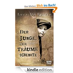 Der Junge, der Trume schenkte: Roman