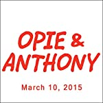 Opie & Anthony, Doug Benson, Esther Ku, and Cedric the Entertainer, March 10, 2015 | Opie & Anthony