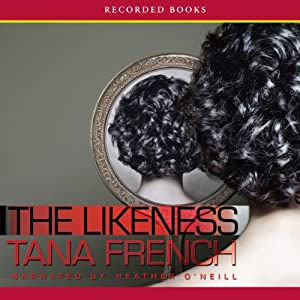 The Likeness Audiobook by Tana French Narrated by Heather O'Neill