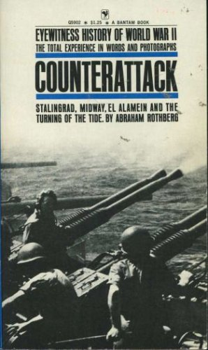 Counterattack : Stalingrad, Midway, El Alamein and the Turning of the Tide, Abraham Rothberg
