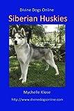 Siberian Huskies (Divine Dogs Online Book 23)