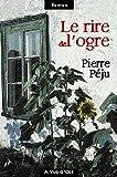 Le Rire de l'ogre de Pierre Péju