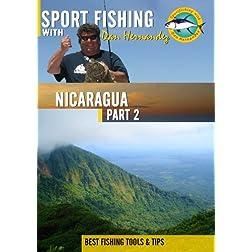 Sportfishing with Dan Hernandez Nicaragua Pt 2