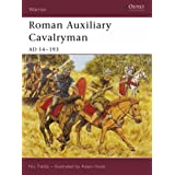 Roman Auxiliary Cavalryman: AD 14-193 (Warrior)by Nic Fields