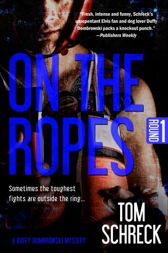 Rock your Kindle Fire with a Stellar Read: Tom Schreck's On the Ropes  is Our 5-Star eBook of the Day – Just 99 Cents Today!