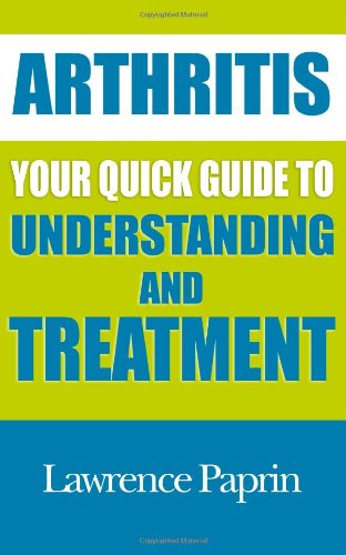 Arthritis: Your Quick Guide To Understanding And Treatment