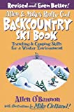 img - for Allen & Mike's Really Cool Backcountry Ski Book, Revised and Even Better!: Traveling & Camping Skills for a Winter Environment (Allen & Mike's Series) book / textbook / text book