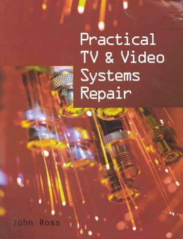 Practical TV and Video Systems Repair