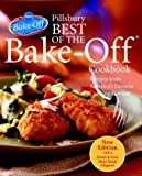 Pillsbury Best of the Bake-Off Cookbook: Recipes from America's Favorite Cooking Contest (1400051339) by Pillsbury Company