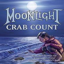 Moonlight Crab Count | Livre audio Auteur(s) : Dr. Neeti Bathala, Jennifer Keats Curtis Narrateur(s) : Lee German