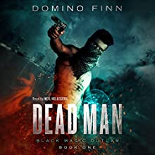 Dead Man: Black Magic Outlaw, Book 1 Audiobook by Domino Finn Narrated by Neil Hellegers