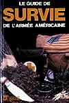 Le Guide de survie de l'arm�e am�ricaine