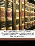 Bibliotheconomie: Ou Nouveau Manuel C...