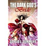 The Dark God's Bride Trilogy, #3 ~ Dahlia L. Summers
