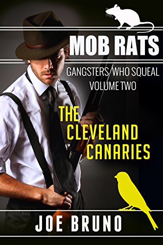 Mob Rats - Gangsters Who Squeal - Volume 2 - The Cleveland Canaries (Mob Rats - Gangsters Who Squeal)
