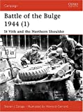 img - for Battle of the Bulge 1944 (1): St Vith and the Northern Shoulder (Campaign) book / textbook / text book