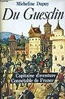 Bertrand du Guesclin. Capitaine d'aventure, connetable de France