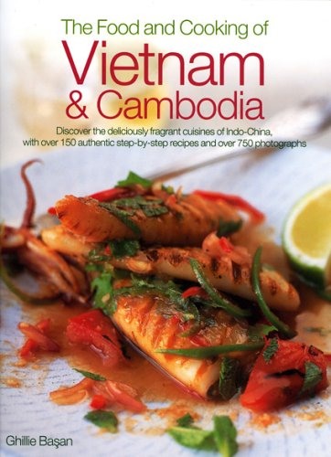 The Food and Cooking of Vietnam & Cambodia by Ghillie Basan