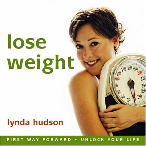 Lose Weight... the natural way (Lynda Hudson's Unlock Your Life Audio CDs for Adults and Teenagers)
