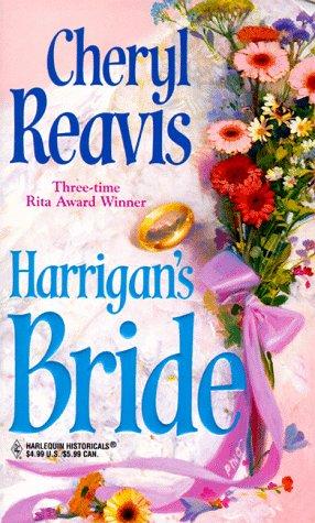 Harrigan's Bride (Harlequin Historicals, 439), CHERYL REAVIS