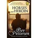 HORSES AND HEROIN (Romantic Mystery)by Bev Pettersen