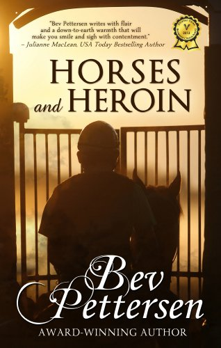 HORSES AND HEROIN (Romantic Mystery) by Bev Pettersen