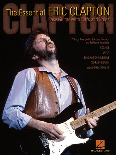 The Essential Eric Clapton: Easy Guitar with Riffs and Solos