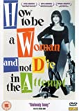 How To Be A Woman And Not Die In The Attempt [DVD] [1994]