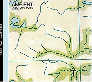 Ambient 1: Music for Airports by Astralwerks