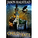 Child of Fate (Blades of Leander) ~ Jason Halstead