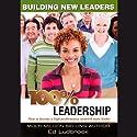 100% Leadership: Building New Leaders (       UNABRIDGED) by Ed Ludbrook Narrated by Ed Ludbrook