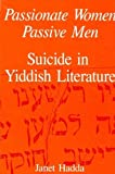 Passionate Women, Passive Men (Suny Series in Modern Jewish Literature and Culture)