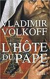 echange, troc Vladimir Volkoff - L'Hôte du Pape