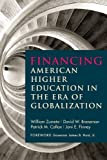 img - for Financing American Higher Education in the Era of Globalization by William Zumeta, David W. Breneman, Patrick M. Callan, Joni E (2012) Paperback book / textbook / text book