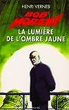 echange, troc Vernes Henri - La Lumiere de l'Ombre Jaune