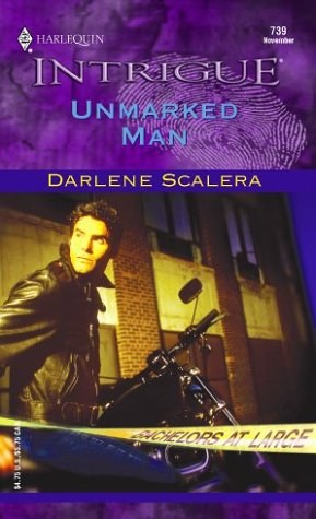 Unmarked Man (Bachelors at Large, Book 2) (Harlequin Intrigue Series #739)