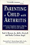 img - for Parenting a Child With Arthritis: A Practical, Empathetic Guide to Help You and Your Child Live With Arthritis book / textbook / text book