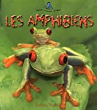 Les Amphibiens (Le Petit Monde Vivant / Small Living World) (French Edition)