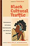img - for Black Cultural Traffic: Crossroads in Global Performance and Popular Culture book / textbook / text book