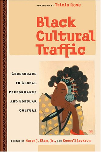 Black Cultural Traffic: Crossroads in Global Performance...