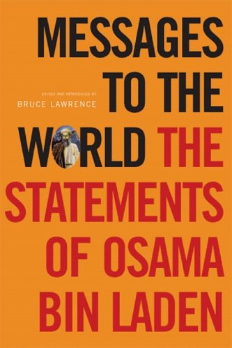 Messages to the World: The Statements of Osama bin Laden, Osama bin Laden, Bruce Lawrence, James Howarth