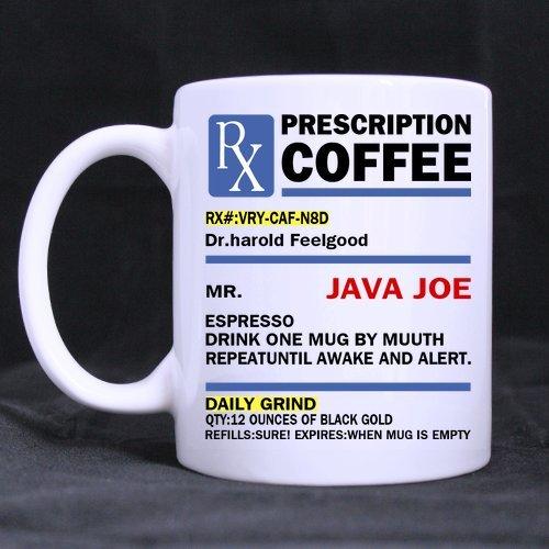 Popular Funny Big Mouth Toys The Prescription Coffee Theme Coffee Mug Or Tea Cup,Ceramic Material Mugs,White - 11 Oz