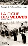 La digue des veuves : Rescap�e de l'enfer des Khmers rouges par Affon�o
