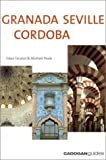 Dana Facaros Spain: Three Cities - Granada, Seville and Cordoba (Cadogan Guides)