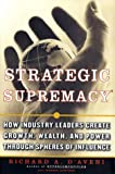 Strategic Supremacy: How Industry Leaders Create Growth, Wealth, and Power through Spheres of Influence: How Industry Leaders Create Spheres of Influence